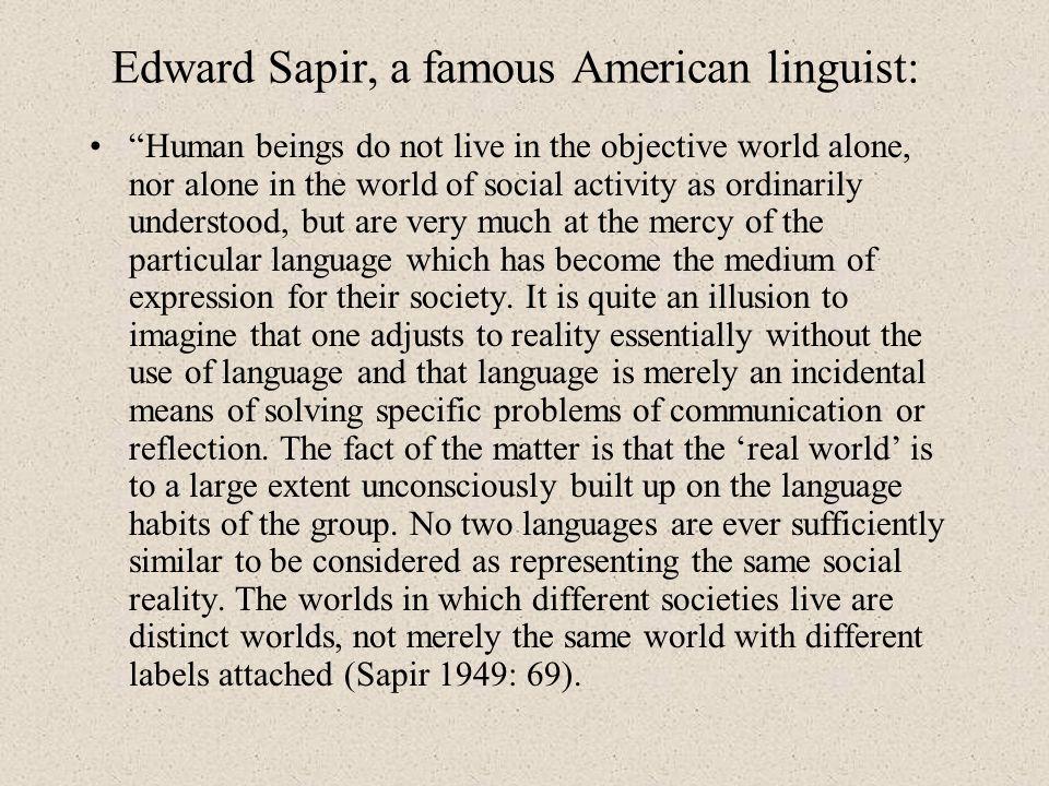 Edward Sapir, a famous American linguist: