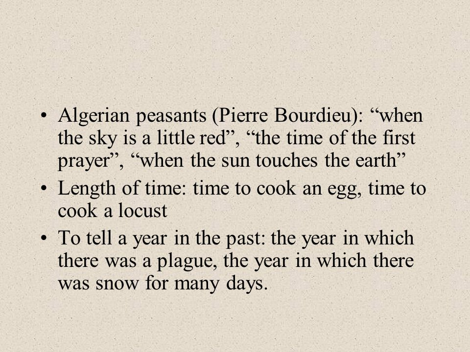 Algerian peasants (Pierre Bourdieu): when the sky is a little red , the time of the first prayer , when the sun touches the earth