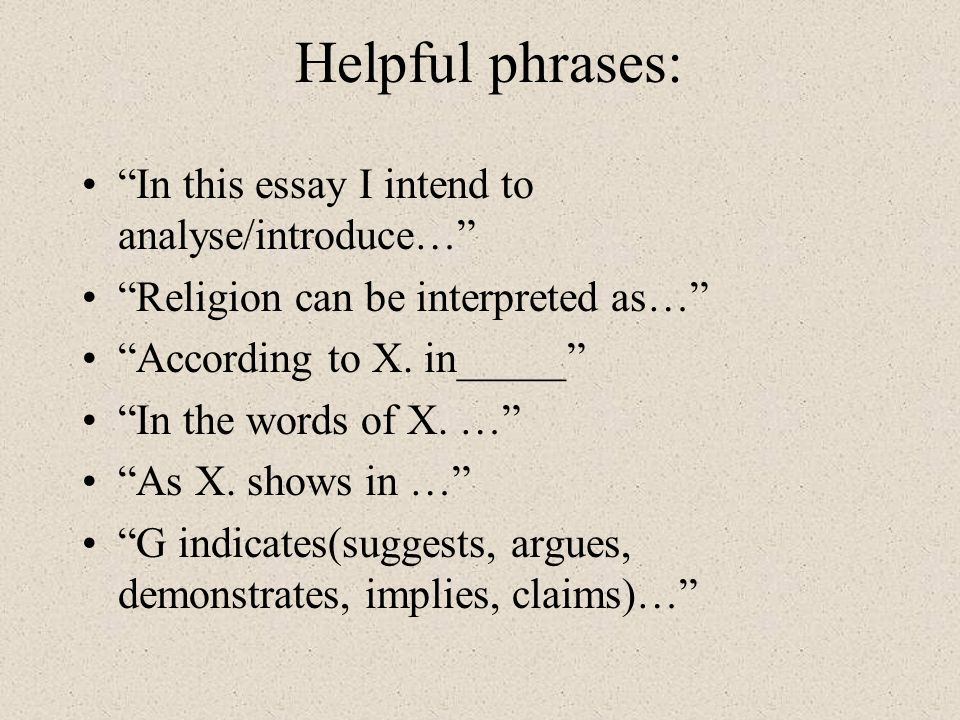 Helpful phrases: In this essay I intend to analyse/introduce…