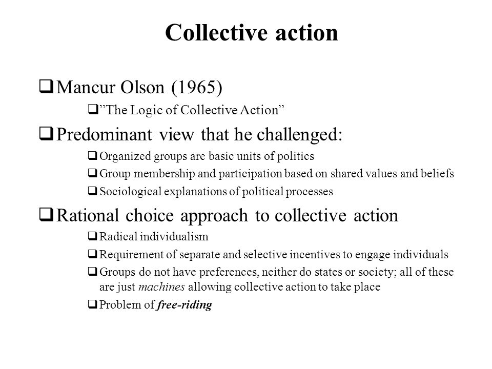 Collective action Mancur Olson (1965)