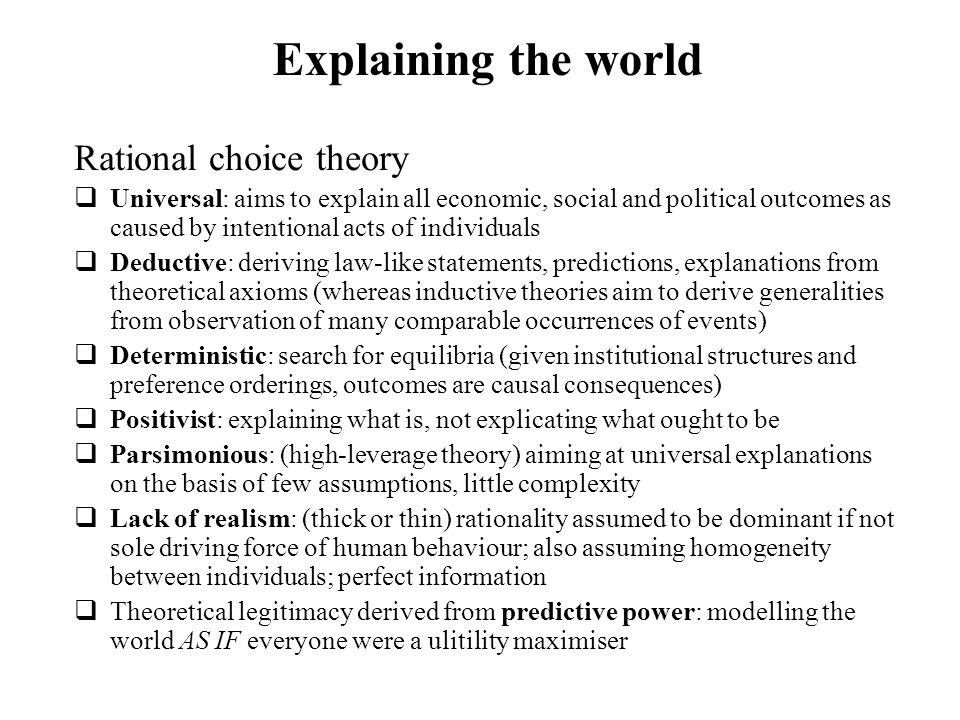 Explaining the world Rational choice theory