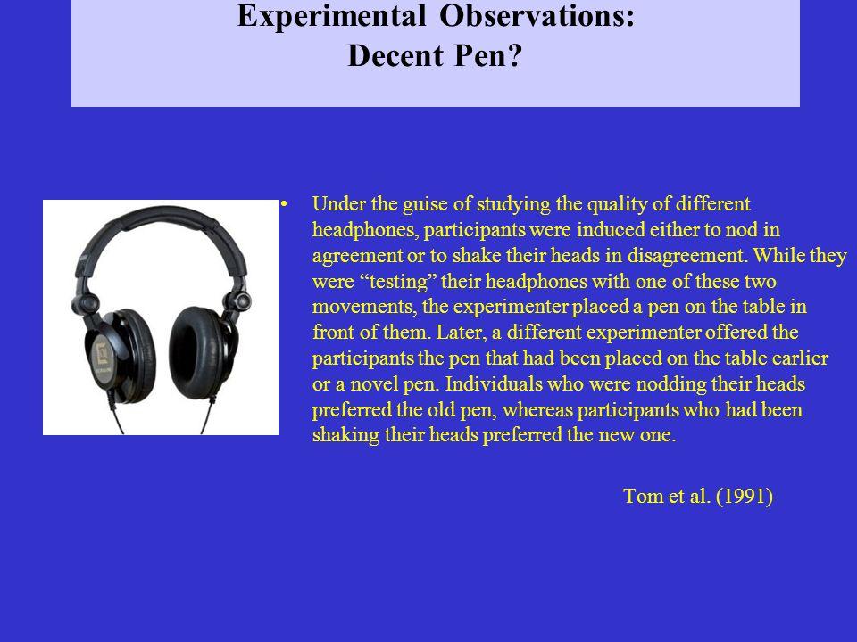 Experimental Observations: Decent Pen