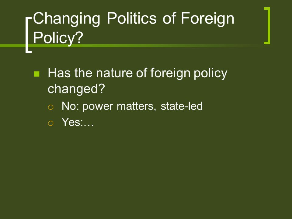 Changing Politics of Foreign Policy