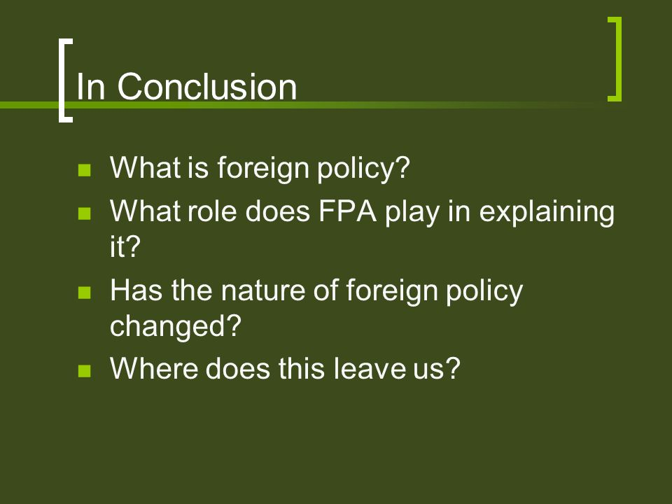 In Conclusion What is foreign policy