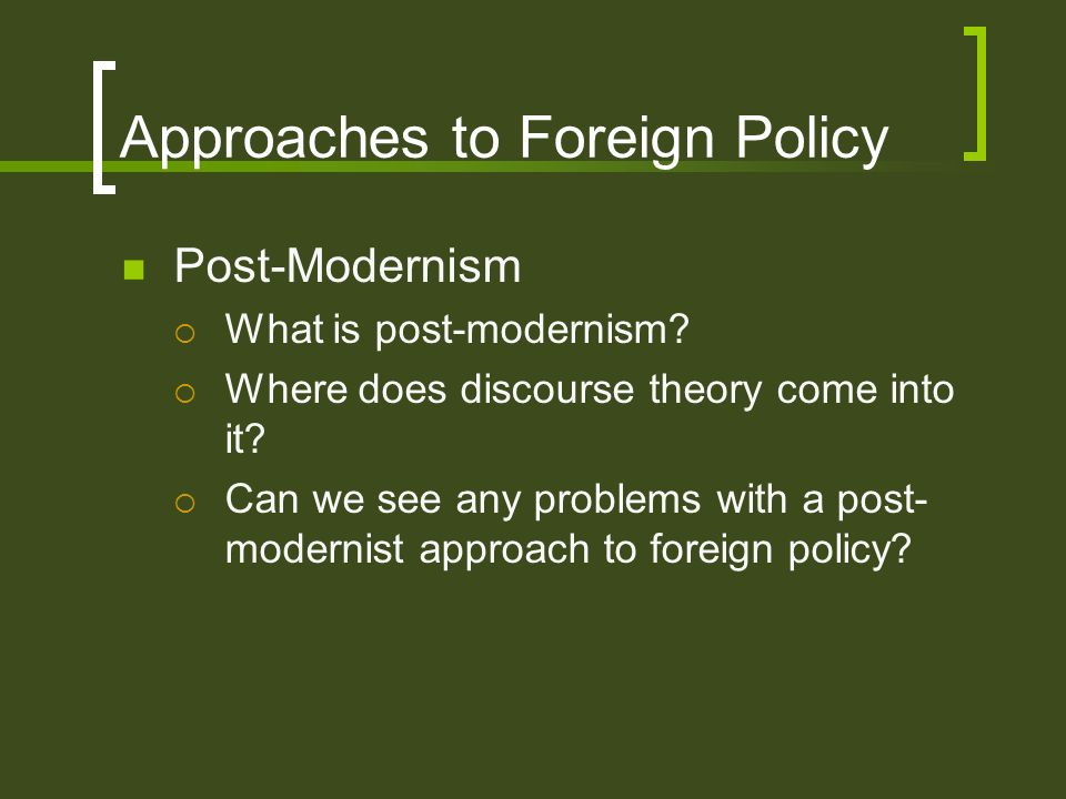 Approaches to Foreign Policy