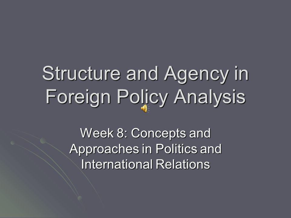 Structure and Agency in Foreign Policy Analysis