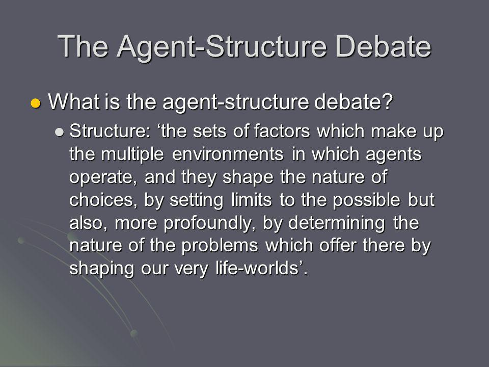 The Agent-Structure Debate