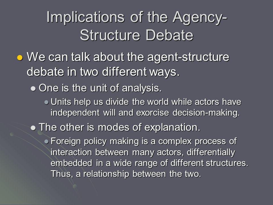 Implications of the Agency-Structure Debate
