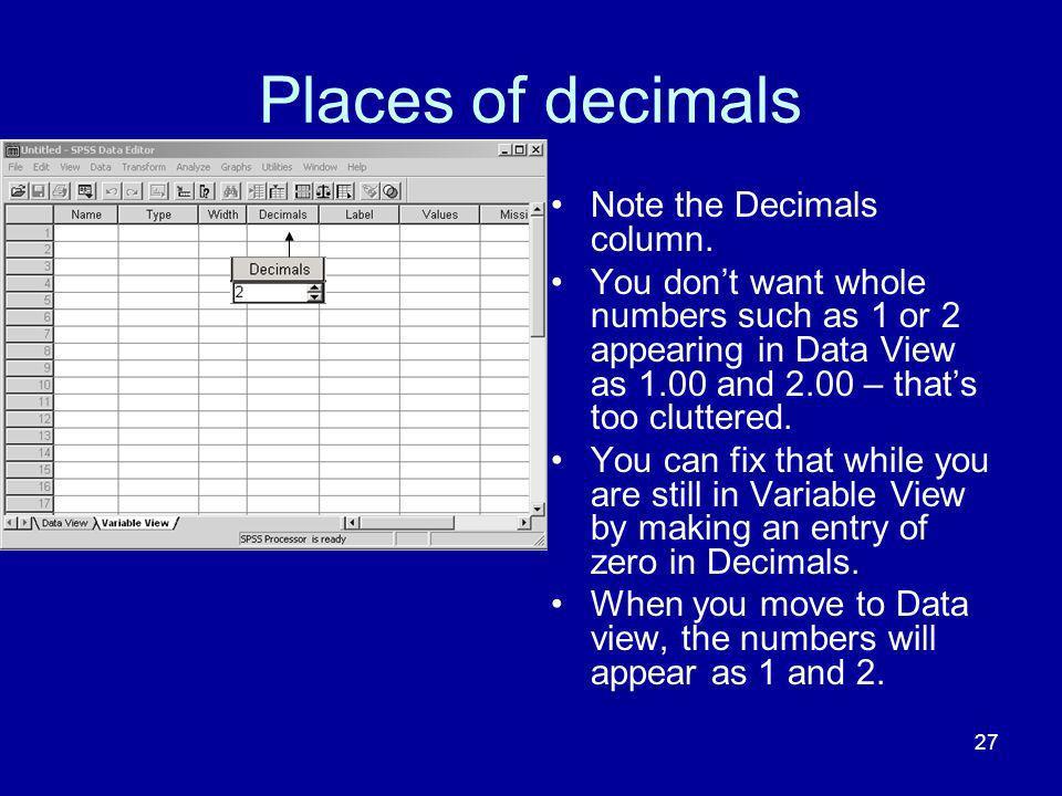 Places of decimals Note the Decimals column.