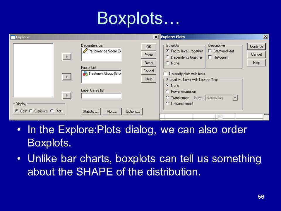 Boxplots… In the Explore:Plots dialog, we can also order Boxplots.