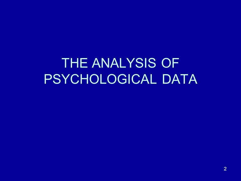 THE ANALYSIS OF PSYCHOLOGICAL DATA