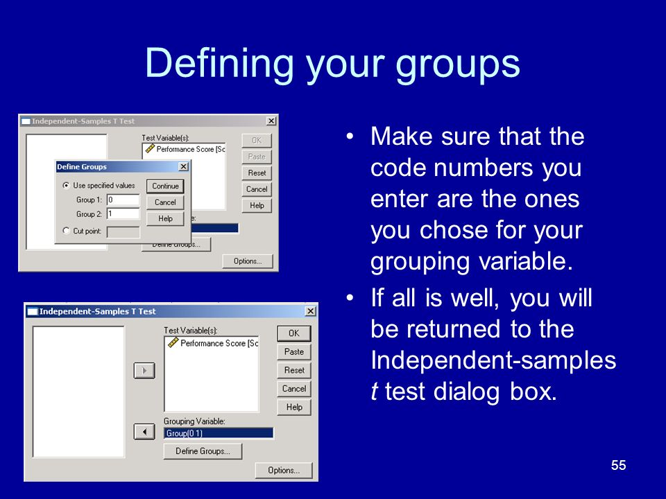 Defining your groups Make sure that the code numbers you enter are the ones you chose for your grouping variable.