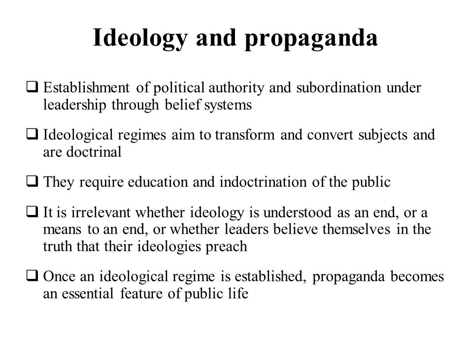 Ideology and propaganda
