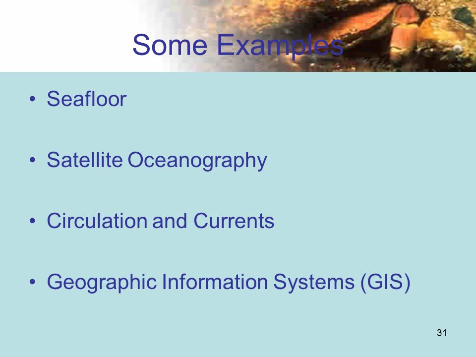 Some Examples Seafloor Satellite Oceanography Circulation and Currents