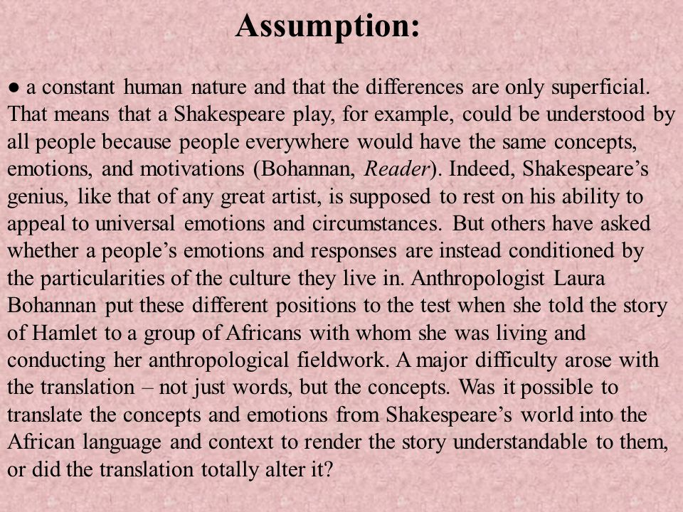 Assumption: ● a constant human nature and that the differences are only superficial.