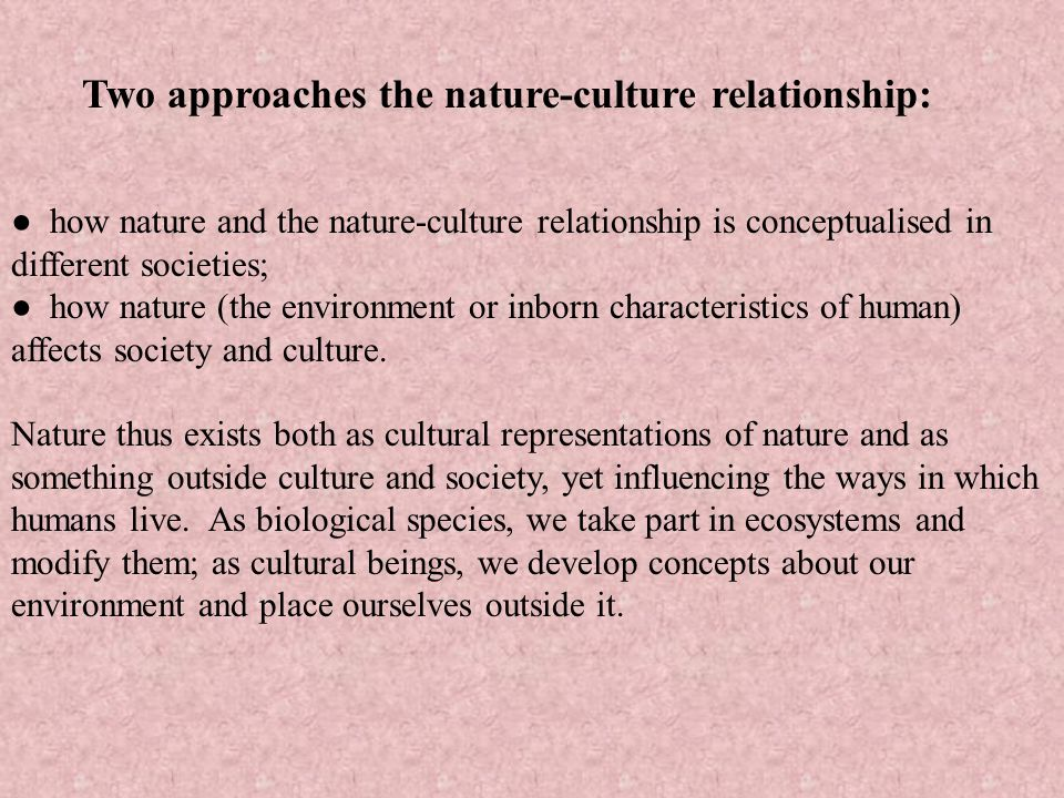 Two approaches the nature-culture relationship: