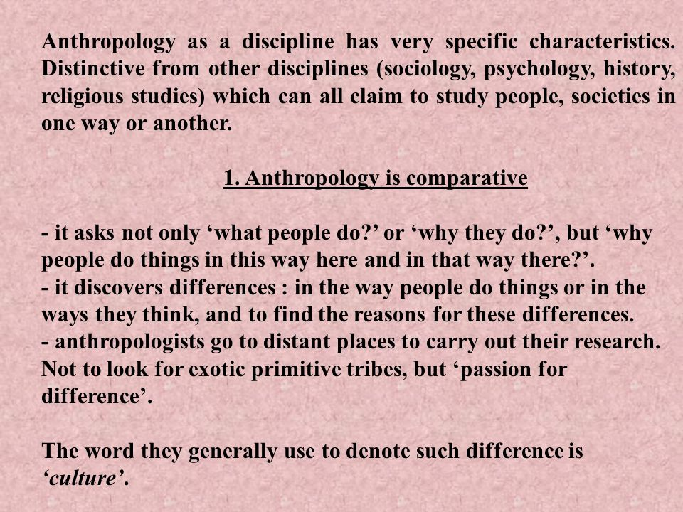1. Anthropology is comparative
