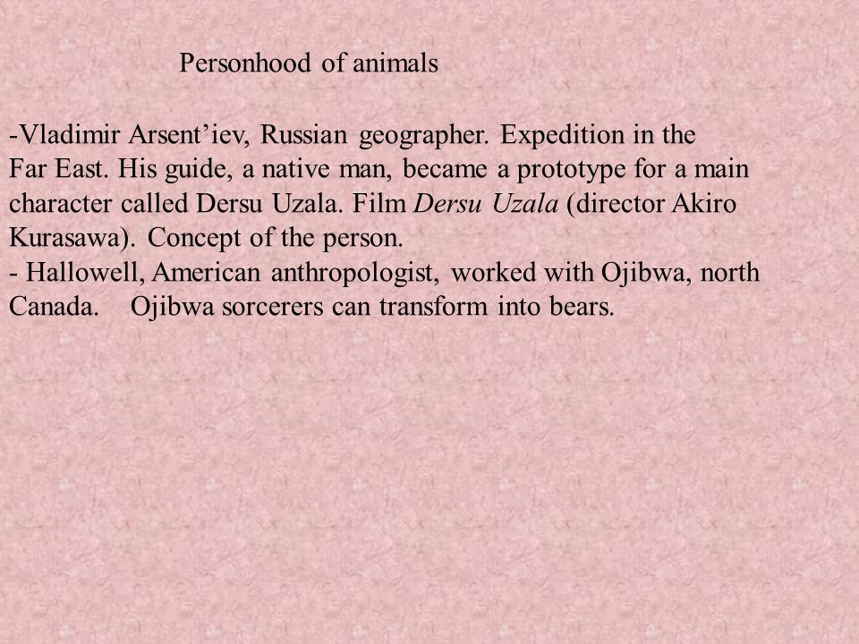 Personhood of animals Vladimir Arsent'iev, Russian geographer. Expedition in the.