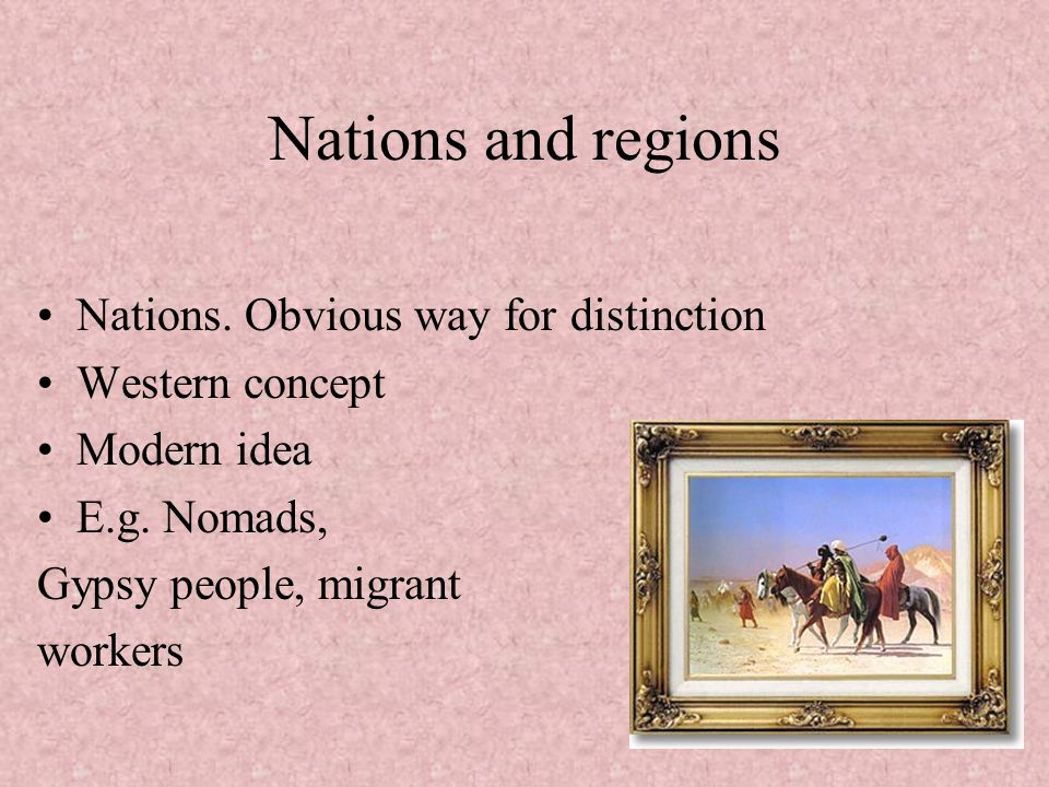 Nations and regions Nations. Obvious way for distinction