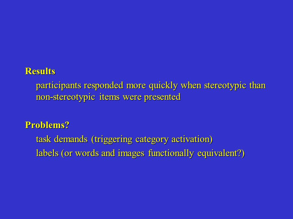 Results participants responded more quickly when stereotypic than non-stereotypic items were presented.