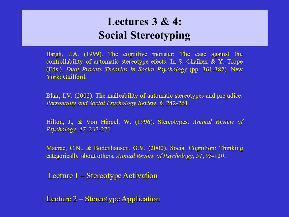 Lectures 3 & 4: Social Stereotyping