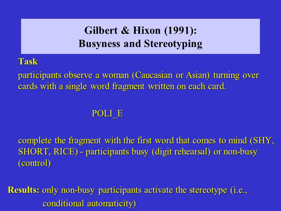 Gilbert & Hixon (1991): Busyness and Stereotyping