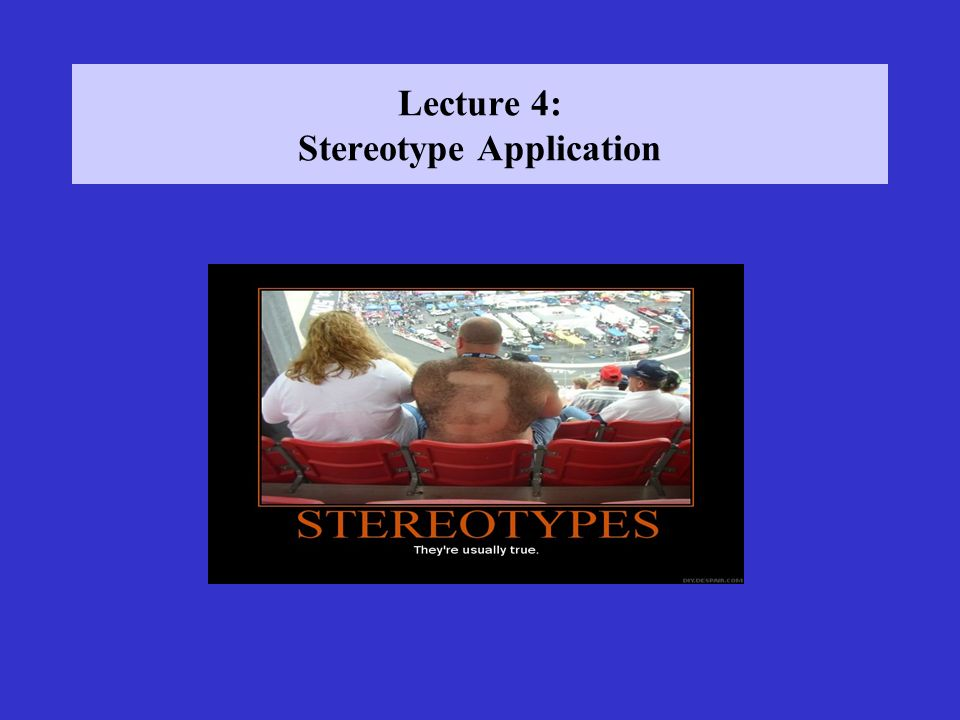 Lecture 4: Stereotype Application