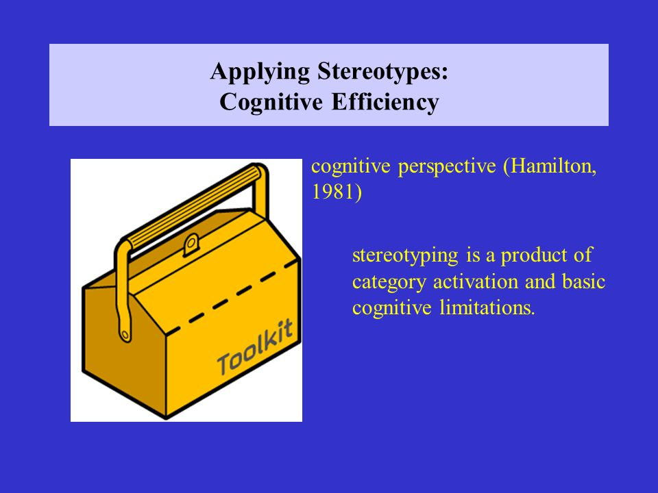 Applying Stereotypes: Cognitive Efficiency
