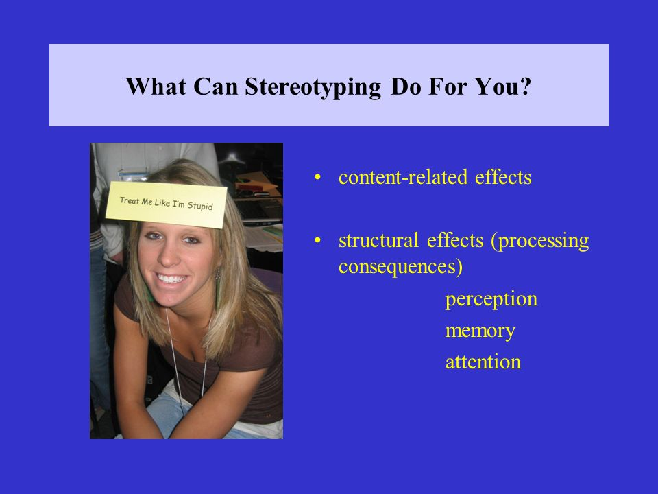 What Can Stereotyping Do For You