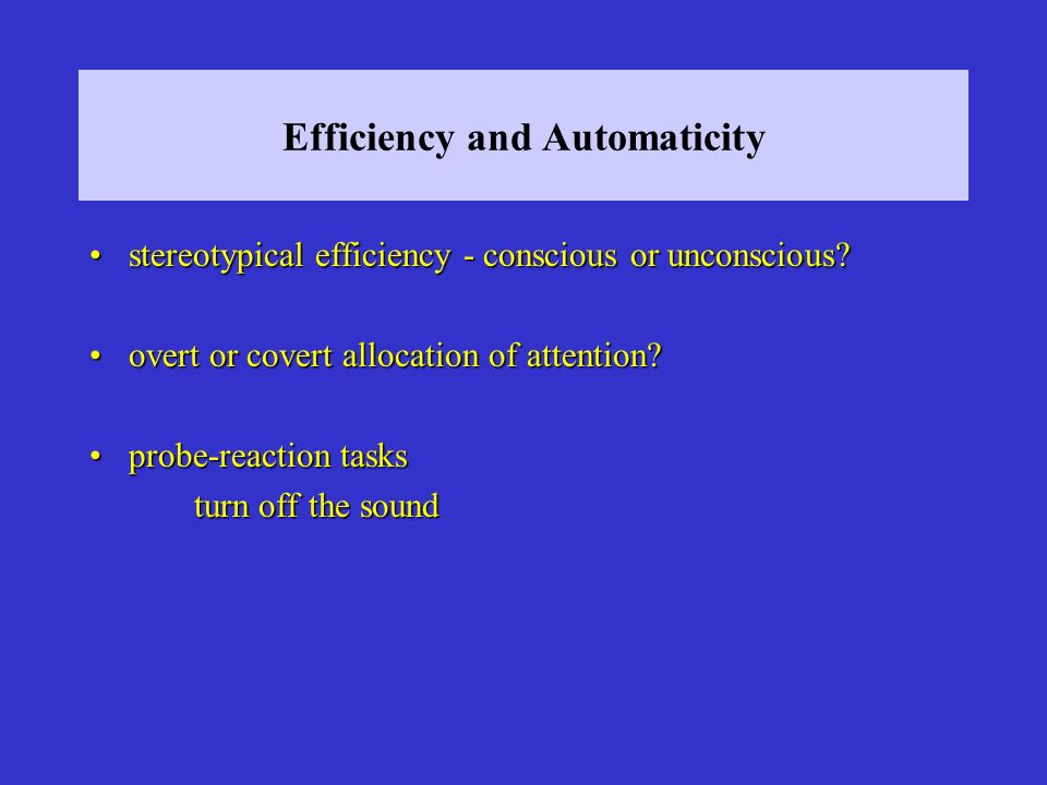 Efficiency and Automaticity