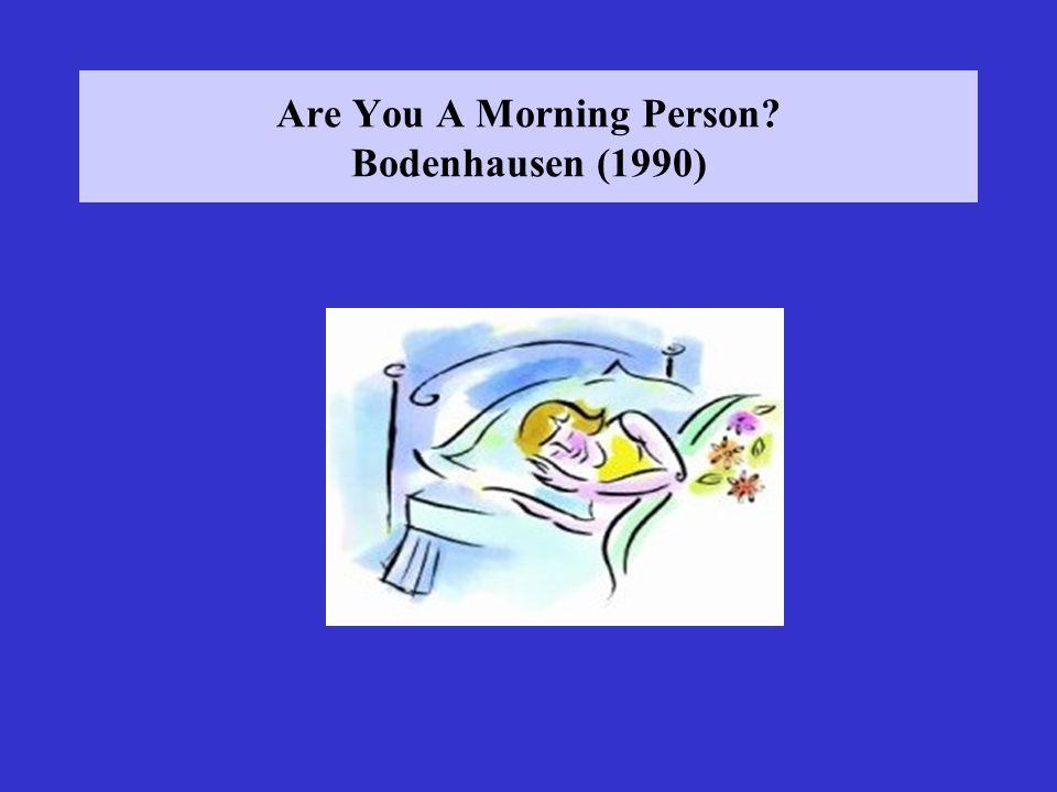 Are You A Morning Person Bodenhausen (1990)