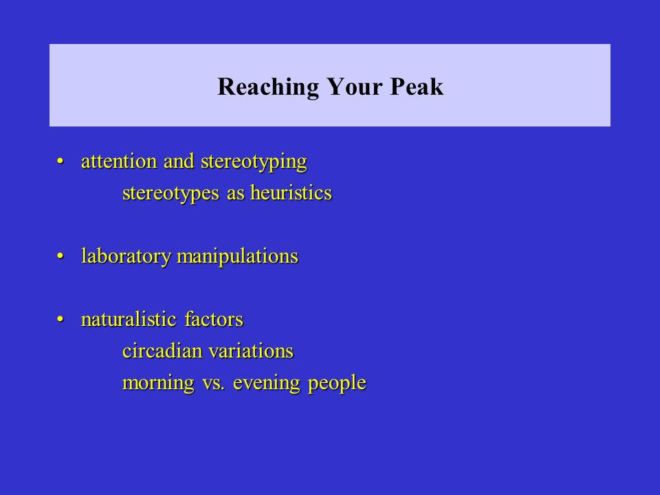 Reaching Your Peak attention and stereotyping