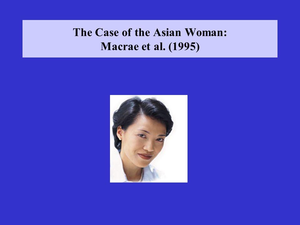 The Case of the Asian Woman: Macrae et al. (1995)