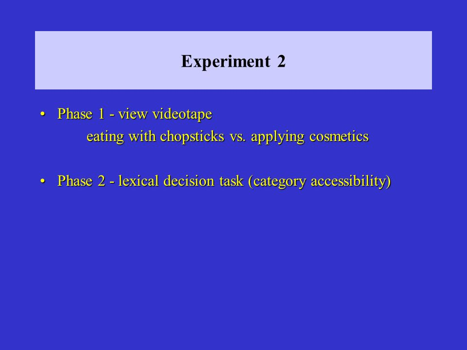 Experiment 2 Phase 1 - view videotape