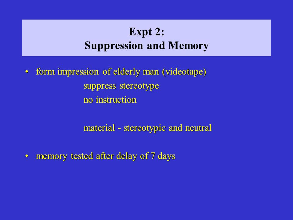Expt 2: Suppression and Memory