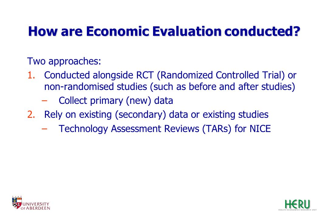 How are Economic Evaluation conducted