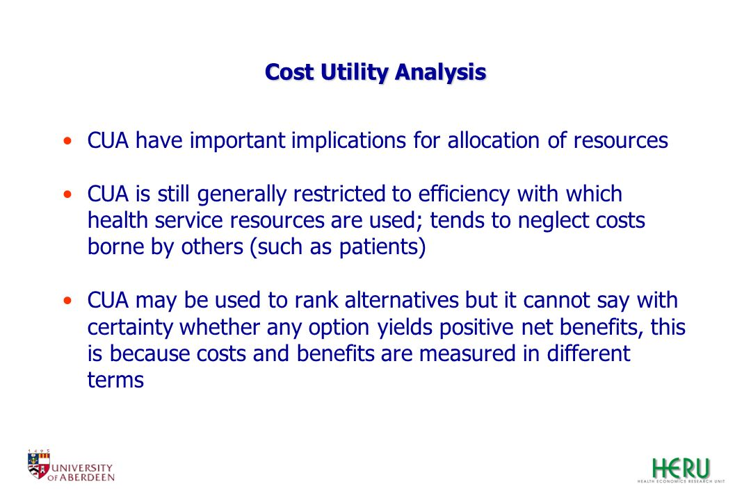 Cost Utility Analysis CUA have important implications for allocation of resources.