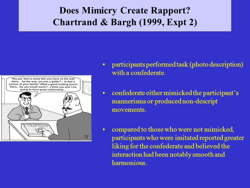 Does Mimicry Create Rapport Chartrand & Bargh (1999, Expt 2)