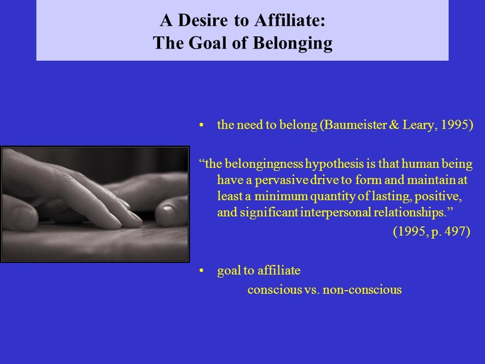A Desire to Affiliate: The Goal of Belonging