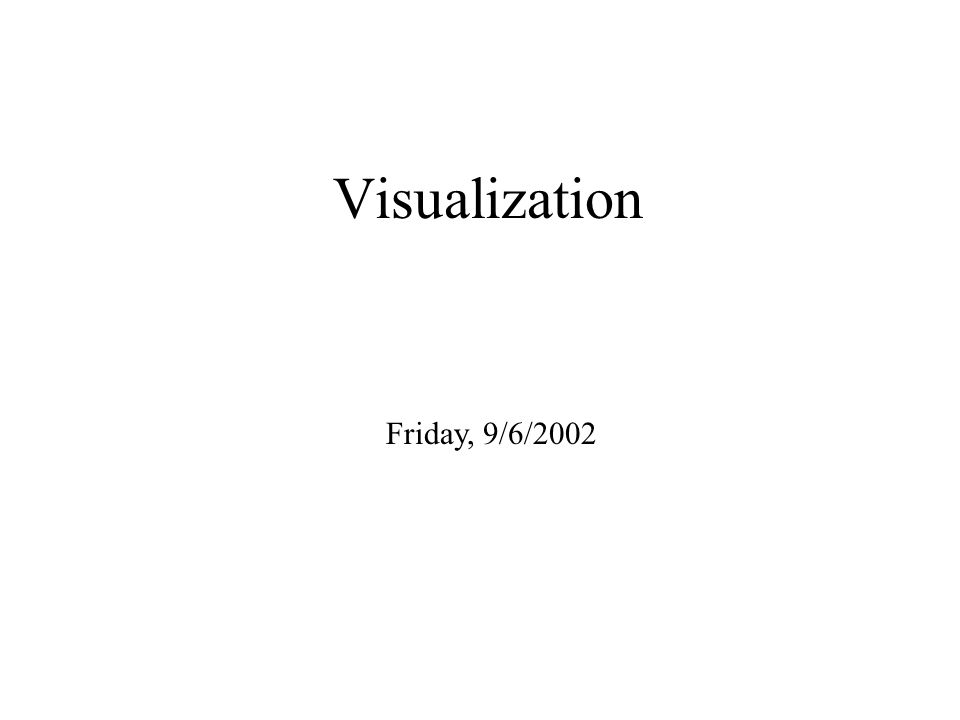 Visualization Friday, 9/6/2002