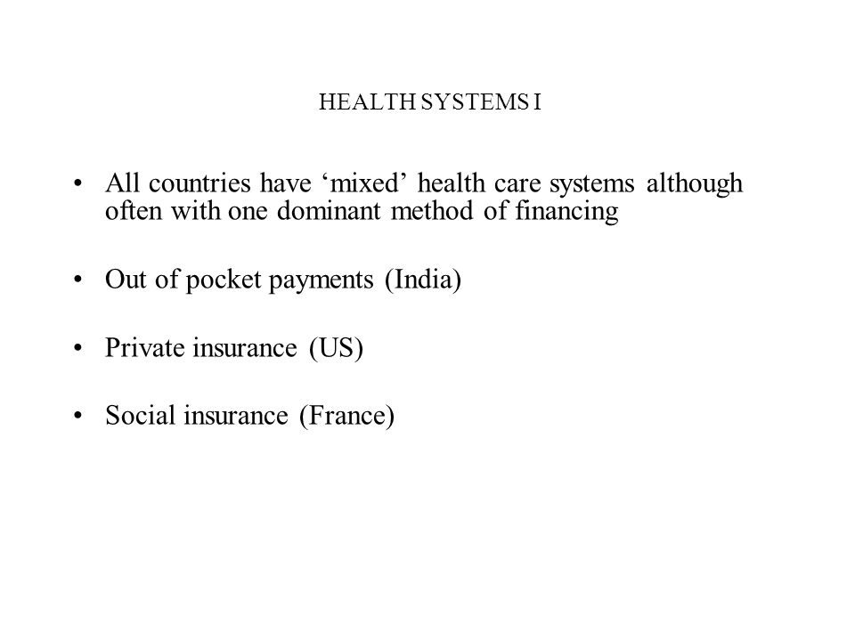 Out of pocket payments (India) Private insurance (US)
