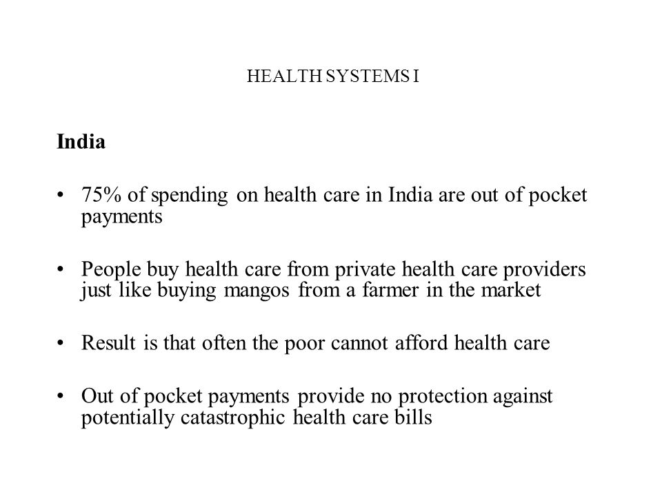75% of spending on health care in India are out of pocket payments