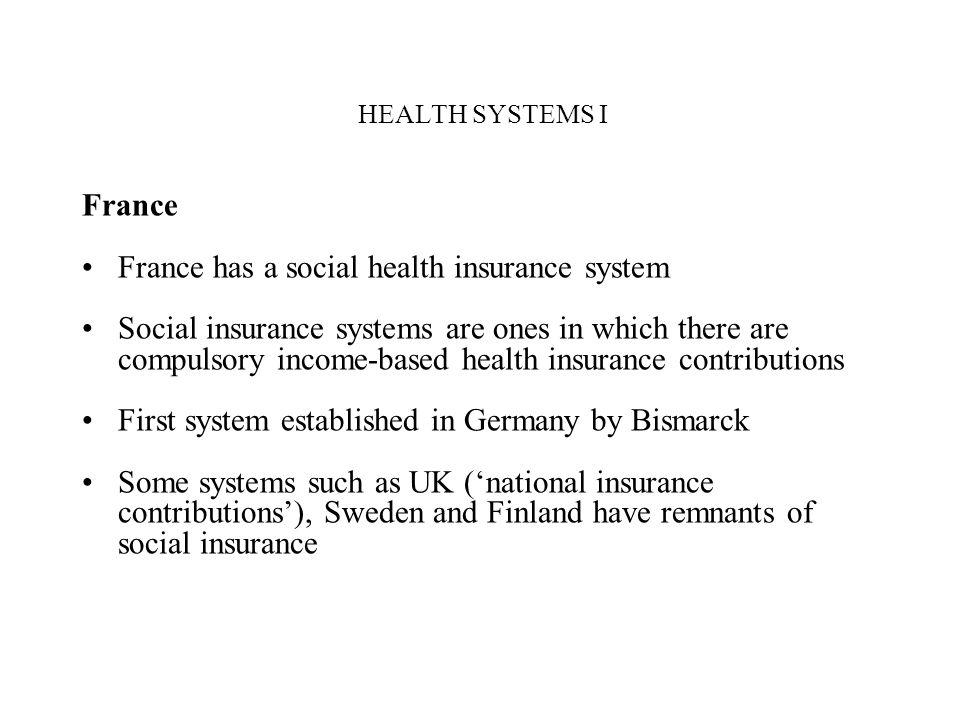 France has a social health insurance system