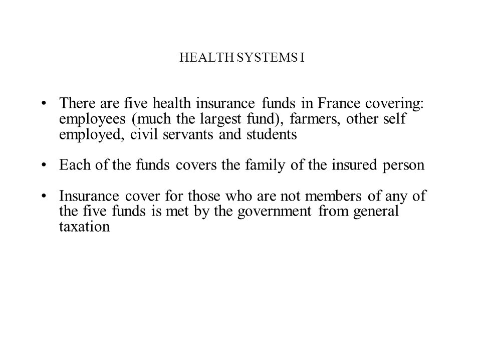 Each of the funds covers the family of the insured person
