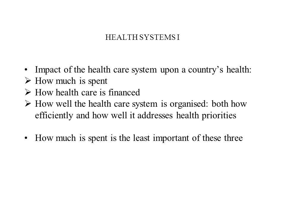 Impact of the health care system upon a country's health: