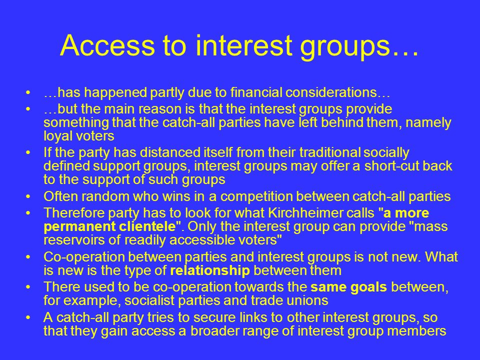 Access to interest groups…