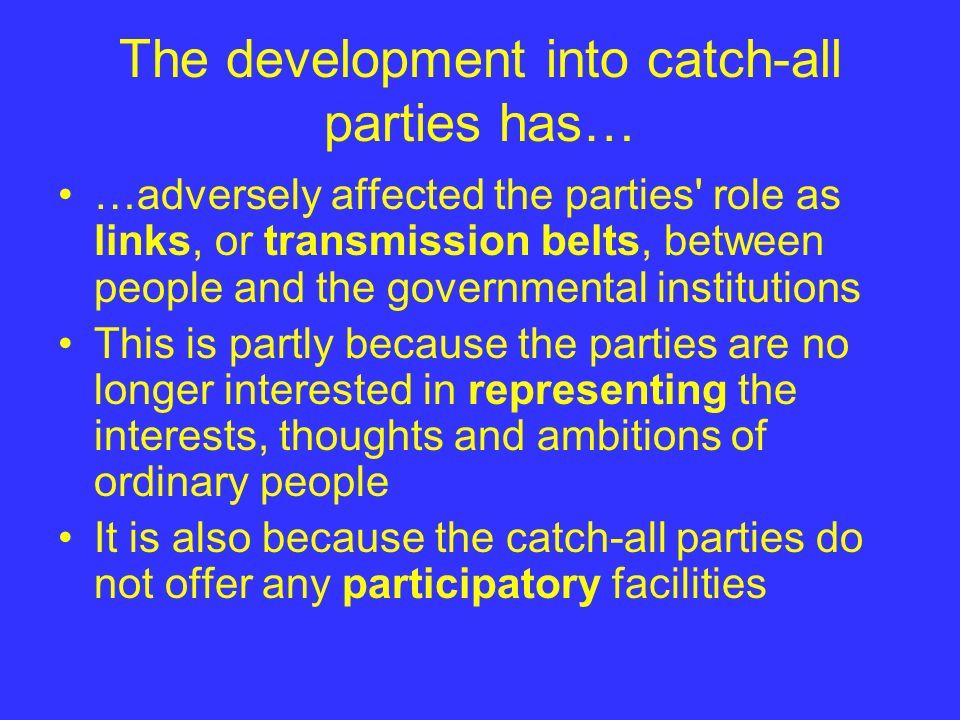 The development into catch-all parties has…