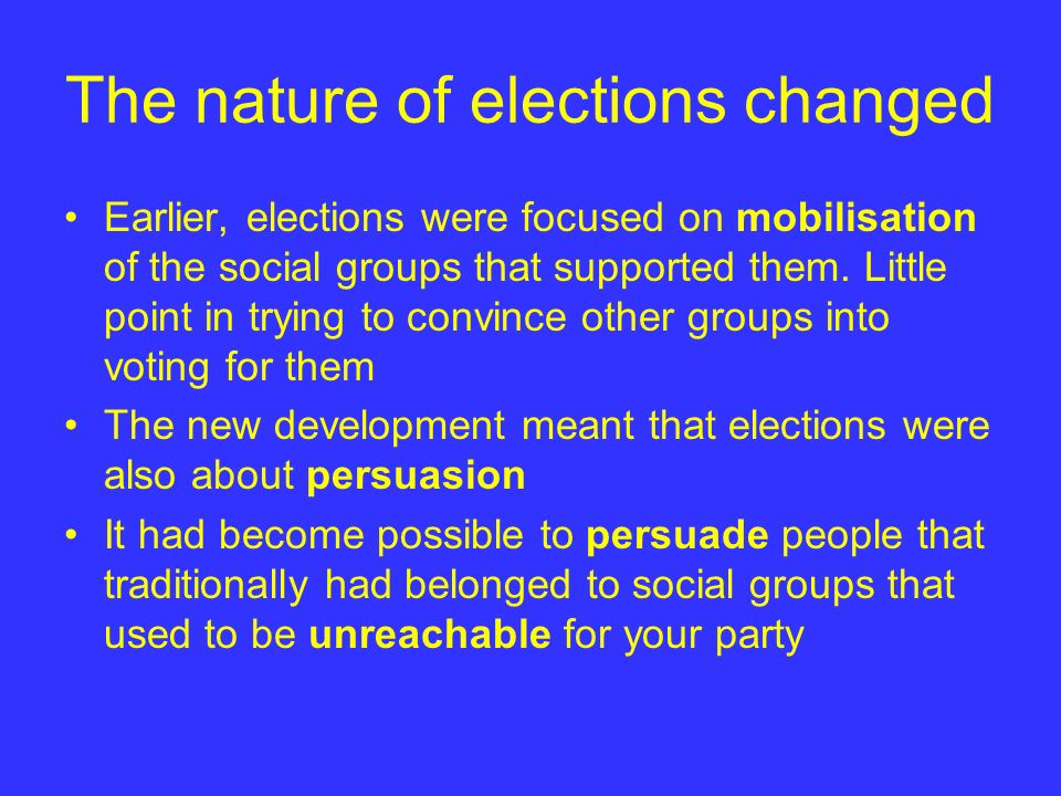 The nature of elections changed