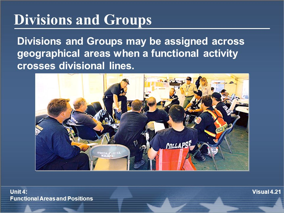 Divisions and Groups Divisions and Groups may be assigned across geographical areas when a functional activity crosses divisional lines.