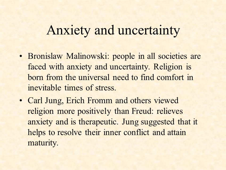 Anxiety and uncertainty